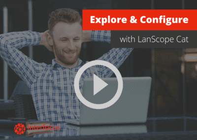 Your Free Trial of LanScope Cat: Explore & Configure